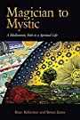 Magician to Mystic: A Mediumistic Path to a Spiritual Life - Brian Robertson