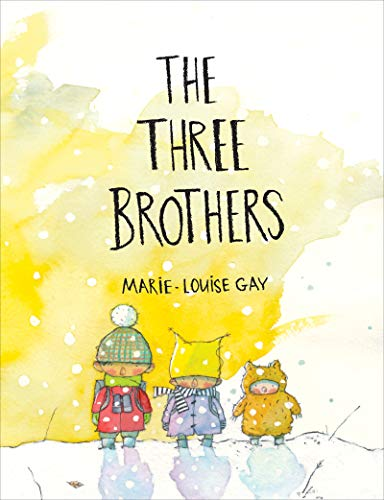 The Three Brothers by Marie-Louise Gay