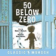 50 Below Zero (Classic Munsch) de Robert…