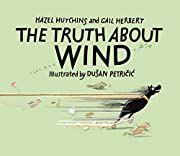 The Truth About Wind de Hazel Hutchins