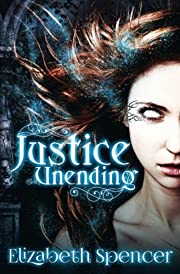 Justice Unending de Elizabeth Spencer