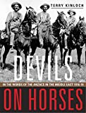 Devils on horses : in the words of the Anzacs in the Middle East 1916-19 / Terry Kinloch ; foreword by Christopher Pugsley