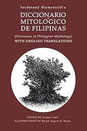 DICTIONARY OF PHILIPPINE MYTHOLOGY:…