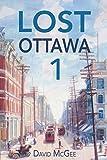 Lost Ottawa Book One
