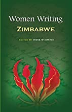 Women Writing Zimbabwe by Irene Staunton