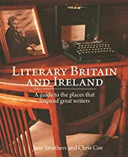Literary Britain and Ireland: A guide to the…