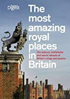The Most Amazing Royal Places in Britain:…