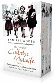 The Complete Call the Midwife Stories: True…