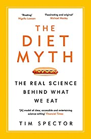 The Diet Myth: The Real Science Behind What…