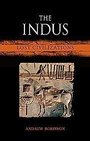 The Indus: Lost Civilizations de Andrew…