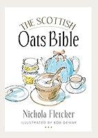 The Scottish Oats Bible by Nichola Fletcher