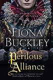 A perilous alliance / Fiona Buckley