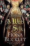 A web of silk : an Ursula Blanchard mystery / Fiona Buckley