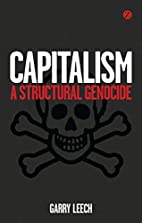 Capitalism: A Structural Genocide by Garry…