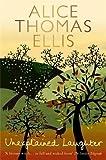 Unexplained laughter / Alice Thomas Ellis