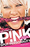 Split personality : the story of Pink / Paul Lester