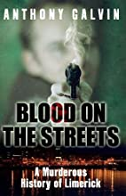 Blood on the Streets: A Murderous History of…