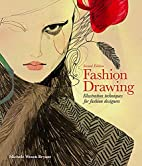 Fashion Drawing, Second Edition:…