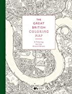 The Great British Colouring Map: A Colouring…