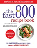 The Fast 800 Recipe Book: 150 simple, tasty recipes for rapid weight loss and long-term health