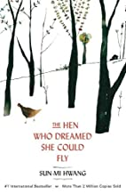 The Hen Who Dreamed she Could Fly by Sun-Mi…