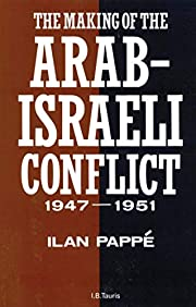The Making of the Arab-Israeli Conflict,…
