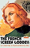 The French screen goddess : film stardom and the modern woman in 1930s France / Jonathan Driskell