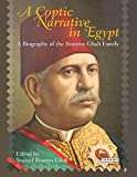 A Coptic narrative in Egypt : a biography of the Boutros Ghali family / edited by Youssef Boutros Ghali