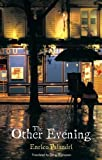 The other evening / Enrico Palandri ; translated by Doug Thompson