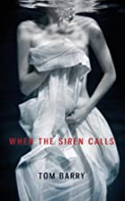 When the Siren Calls by Tom Barry