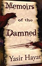 Memoirs of the Damned by Yasir Hayat