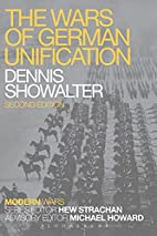 The Wars of German Unification by Dennis…