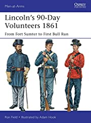 Lincoln's 90-Day Volunteers 1861: From…