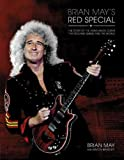 Brian May's red special : the story of the home-made guitar that rocked Queen and the world / Brian May with Simon Bradley