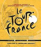Le Tour de France: The Official Story of the…