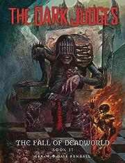 The Dark Judges: Fall of Deadworld Book 2 -…