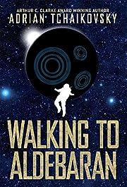 Walking to Aldebaran av Adrian Tchaikovsky