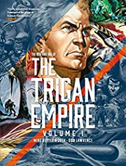 The Rise and Fall of The Trigan Empire…
