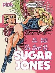 The Best of Sugar Jones von Pat Mills