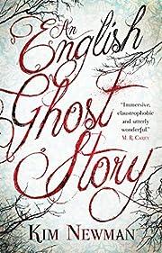 An English Ghost Story par Kim Newman