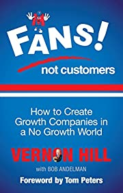 Fans Not Customers: How to create growth…