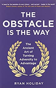 The Obstacle is the Way: The Ancient Art of…