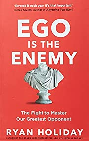 Ego is the Enemy: The Fight to Master Our…