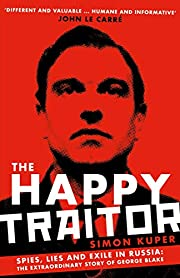 The Happy Traitor: Spies, Lies and Exile in…
