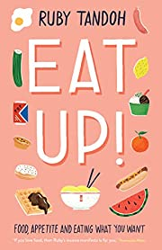Eat Up: Food, Appetite and Eating What You…