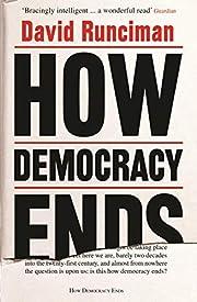 How Democracy Ends de David Runciman
