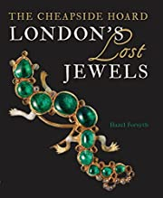 London's Lost Jewels: The Cheapside…