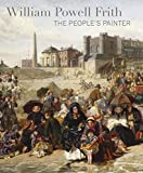 William powell frith : The people's painter