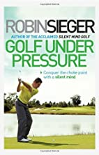 Golf Under Pressure: Conquer the choke point…
