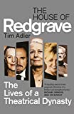 The House of Redgrave : the lives of a theatrical dynasty / Tim Adler